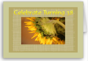 Celebrate 38th birthday, sunflower Card from Zazzle.com_1248761531941