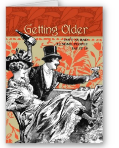 Getting Older Isn't As Bad Card from Zazzle.com_1248415331006